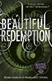 Kami Garcia Beautiful Redemption (Book 4) (Beautiful Creatures)