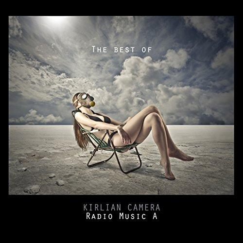 kirlian camera - Radio Music A (Best Of) - Zortam Music