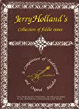 img - for Jerry Holland's Collection of Fiddle Tunes - A Compilation of 182 Traditional and Original Melodies - First Edition book / textbook / text book