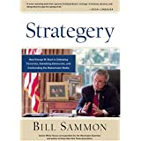Strategery: How George W. Bush Is Defeating Terrorists, Outwitting Democrats, and Confounding the Mainstream Media ~ Bill Sammon
