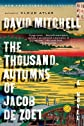 The Thousand Autumns of Jacob de Zoet&#160;&#160; [THOUSAND AUTUMNS OF JACOB DE Z] [Paperback]