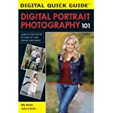 "Digital Portrait Photography 101: Learn to Take Better Pictures of Your Friends and Family! (Digital Quick Guides)von ""Bill Hurter"""