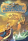 img - for The Terror of the Southlands (Very Nearly Honorable League of Pirates) book / textbook / text book