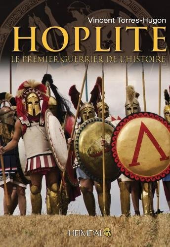 Hoplite: Le premier guerrier de l'histoire  [Torres-Hugon, Vincent] (Tapa Dura)