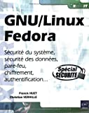 Gnu/Linux Fedora - Securite du Systeme, des Donnees, Pare-Feu, Chiffrement, Authentification ...