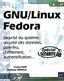 echange, troc Franck Huet, Christian Verhille - Gnu/Linux Fedora - Securite du Systeme, des Donnees, Pare-Feu, Chiffrement, Authentification ...