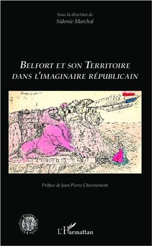 Belfort et son territoire dans l'imaginaire republicain