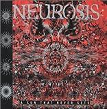 Neurosis A Sun That Never Sets
