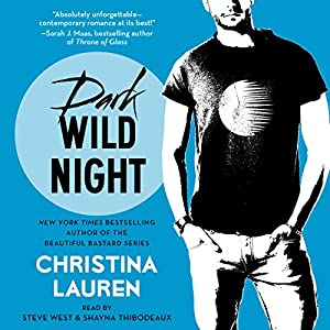 Dark Wild Night: Wild Seasons, Book 3 (       UNABRIDGED) by Christina Lauren Narrated by Steve West, Shayna Thibodeaux