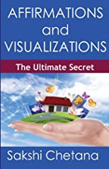 Affirmations and Visualizations: The Ultimate Secret