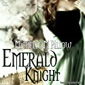 Emerald Knight (       UNABRIDGED) by Michelle M. Pillow Narrated by Lesley Parkin