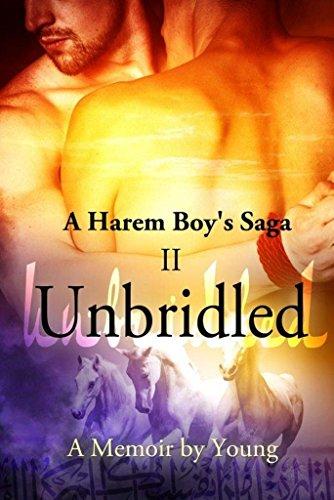 Book: Unbridled (A Harem Boy's Saga Book 2) by Young