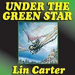 Under the Green Star: Green Star, Book 1 | Lin Carter