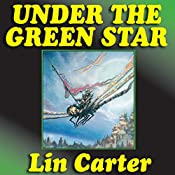 Under the Green Star: Green Star, Book 1   Lin Carter