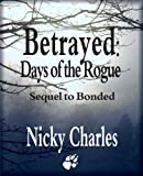 Betrayed: Days of the Rogue (Law of the Lycans Book 2) (English Edition)