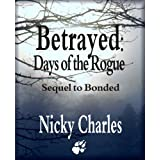 Betrayed: Days of the Rogue ~ Nicky Charles