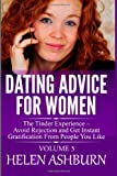 img - for Dating Advice for Women: The Tinder Experience Avoid Rejection and Get Instant Gratification From People You Like (Volume 3) book / textbook / text book