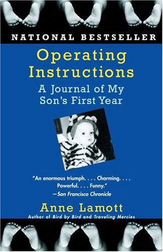 Operating Instructions : A Journal Of My Sons First Year, ANNE LAMOTT