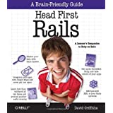 Head First Rails: A Learner's Companion to Ruby on Rails ~ David Griffiths