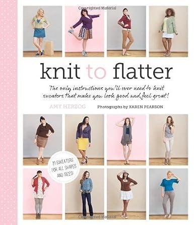 http://www.amazon.co.uk/Knit-Flatter-Amy-Herzog/dp/1617690171/ref=sr_1_4?s=books&ie=UTF8&qid=1391968472&sr=1-4&keywords=knit+to+fit