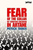 Patrick Touher Fear of the Collar (NFS UK): My Terrifying Childhood in Artane: My Terrifying Chidhood in Artane