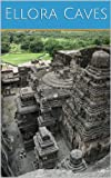 Ellora Caves: Guide and Pictures
