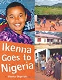 img - for Ikenna Goes to Nigeria (Children Return to Their Roots) book / textbook / text book