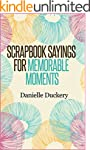 Scrapbook Sayings For Memorable Moments