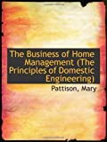 img - for The Business of Home Management (The Principles of Domestic Engineering) book / textbook / text book