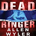 Dead Ringer (       UNABRIDGED) by Allen Wyler Narrated by Ray Chase