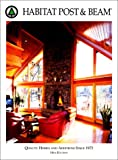 img - for Habitat Post & Beam: Quality Homes and Additions Since 1972 book / textbook / text book