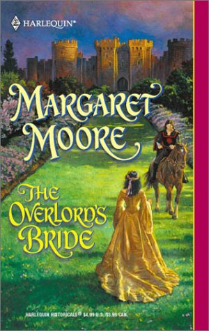 Overlord'S Bride (The Warrior Series) (Harlequin Historical Series, No 559), MARGARET MOORE