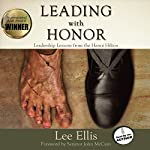 Leading with Honor: Leadership Lessons from the Hanoi Hilton | Lee Ellis