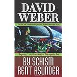 By Schism Rent Asunder (Safehold 2)by David Weber