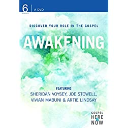 Awakening: Discover Your Role in the Gospel: Gospel Here and Now