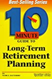 10 Minute Guide to Long-Term Retirement Planning (10 Minute Guides)