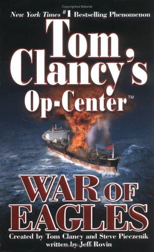 War of Eagles (Tom Clancy's Op-Center, Book 12), Jeff Rovin