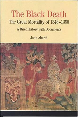 The Black Death: The Great Mortality of 1348-1350: A Brief History with Documents (Bedford Cultural Editions Series) written by John Aberth