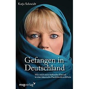 Gefangen in Deutschland: Wie mich mein türkischer Freund in eine islamische Parallelwelt