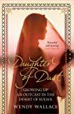 Daughter of Dust: Growing Up an Outcast in the Desert of Sudan Wendy Wallace