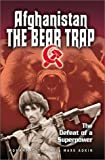 Afghanistan: The Bear Trap  The Defeat of a Superpower (0971170924) by Adkin, Mark