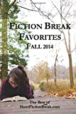 img - for Fiction Break Favorites: Fall 2014 (The Short Fiction Break Quarterly) (Volume 2) book / textbook / text book