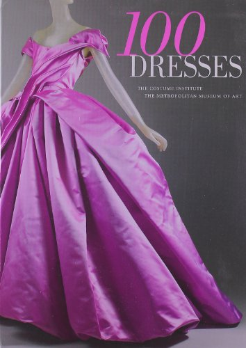 100 Dresses: The Costume Institute / The Metropolitan Museum of Art Picture