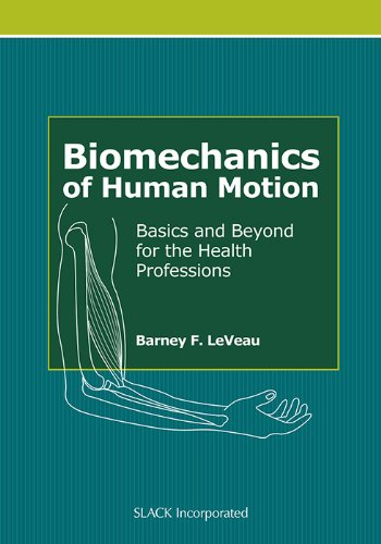 Biomechanics of Human Motion: Basics and Beyond for the...