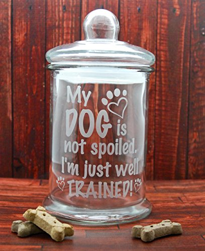 Dog Treat Jar Glass Etched - My Dog Is Not Spoiled I'm Just Well Trained - Large Size - Pet Treat Jar - Glass Lid (Personalized Dog Treat Jar compare prices)