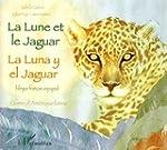 La Lune et le Jaguar : Edition biling...
