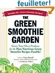 The Green Smoothie Garden: Grow Your...