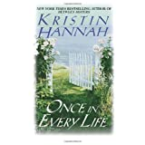 Once in Every Lifeby Kristin Hannah