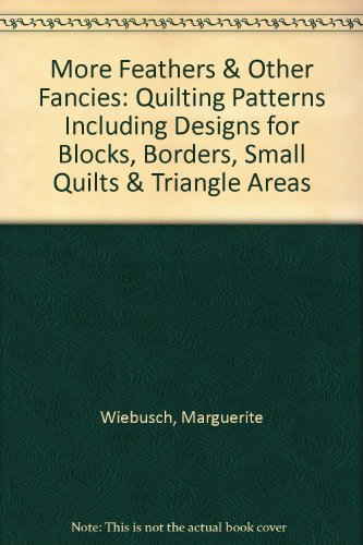 More Feathers & Other Fancies: Quilting Patterns Including Designs for Blocks, Borders, Small Quilts & Triangle Areas