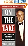 On The Take: Crime, Corruption And Gr...